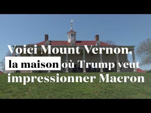 Voici Mount Vernon, la maison où Trump veut impressionner les Macron