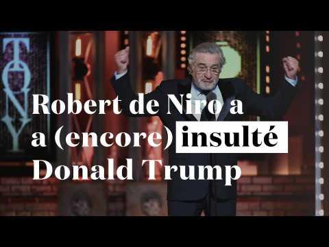 """""""Fuck Trump !""""... Et trois autres fois où De Niro a insulté Trump"""