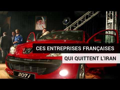 Ces entreprises françaises qui quittent l'Iran