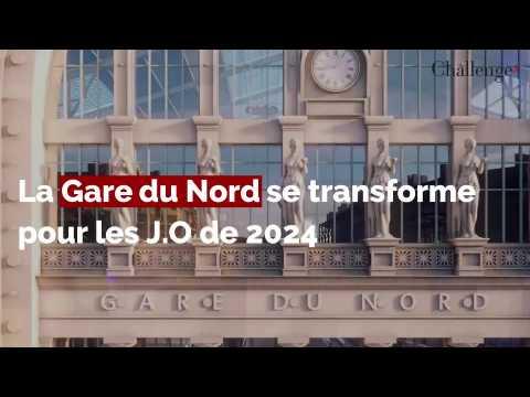La Gare du Nord se transforme pour les J.O 2024