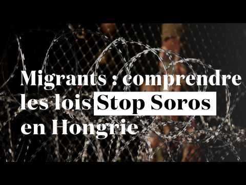 """Migrants : on vous explique les lois """"Stop Soros"""" en Hongrie"""