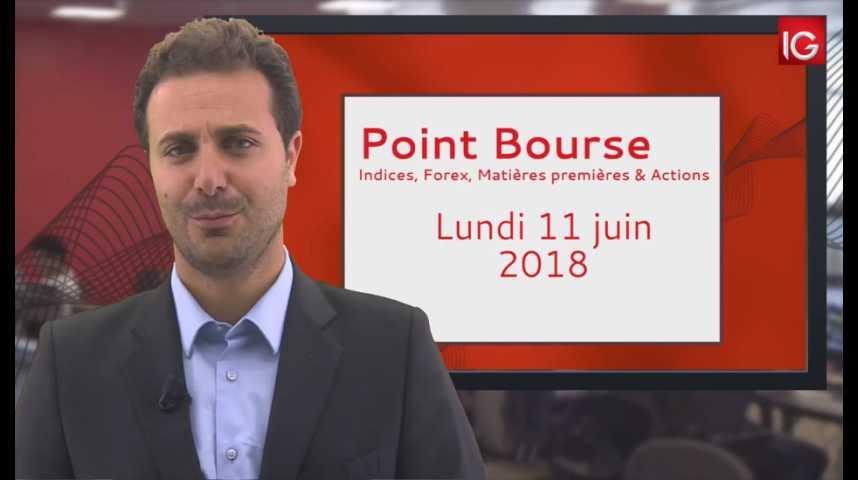 Illustration pour la vidéo Point Bourse IG du Lundi 11 juin 2018
