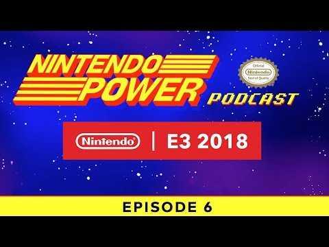 Special E3 2018 Episode: Super Smash Bros. Ultimate, Reggie & More! | Nintendo Power Podcast Ep. 6