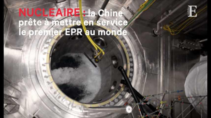 Illustration pour la vidéo Nucléaire : la Chine prête à mettre en service le premier EPR au monde