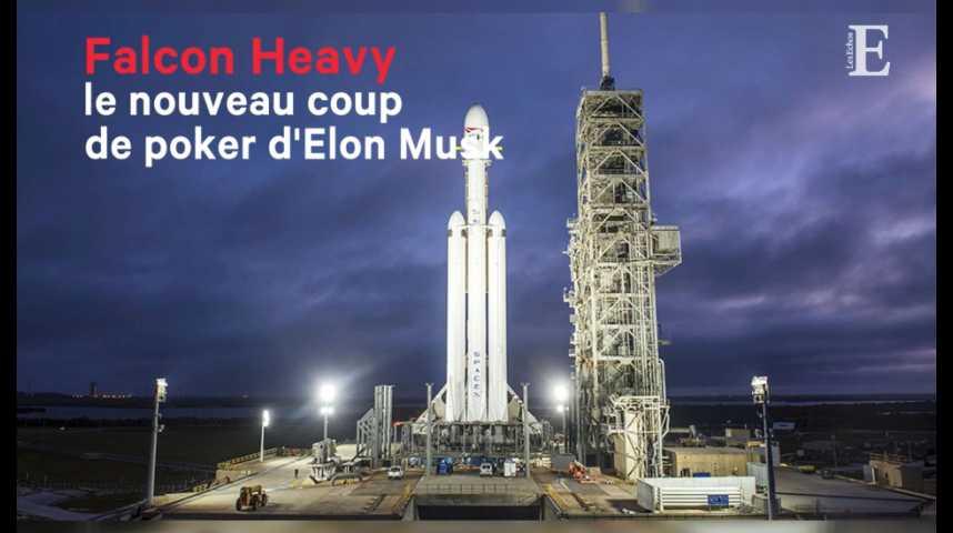 Illustration pour la vidéo Falcon Heavy, le nouveau coup de poker d'Elon Musk