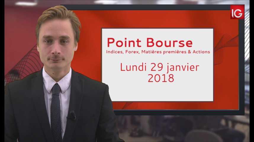 Illustration pour la vidéo Point bourse IG du 29.01.2018
