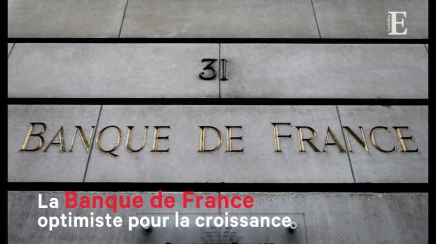 Illustration pour la vidéo La Banque de France optimiste pour la croissance
