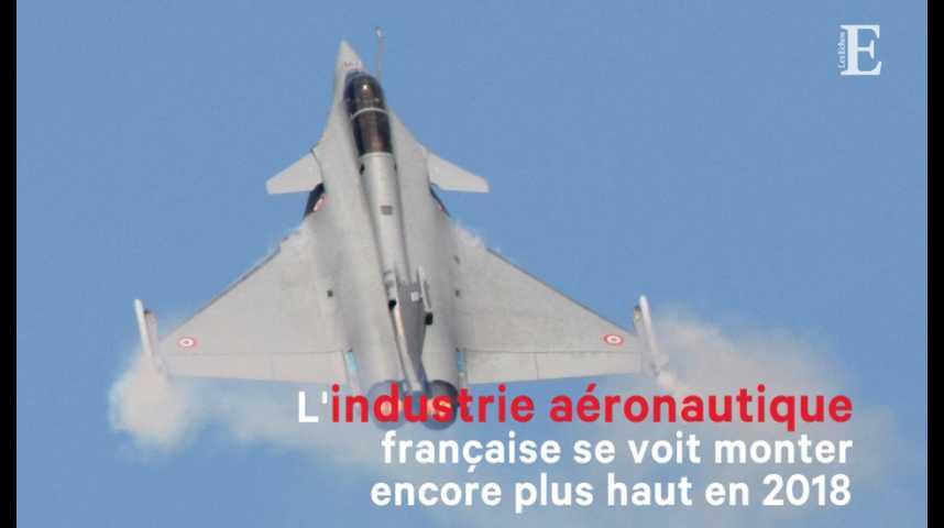 Illustration pour la vidéo L'industrie aéronautique française se voit monter encore plus haut en 2018