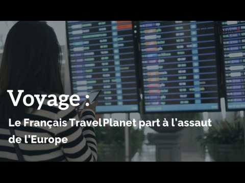 Le Français Travel Planet part à l'assaut de l'Europe.