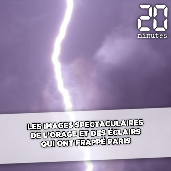 Les images spectaculaires de l'orage et des éclairs qui ont frappé Paris