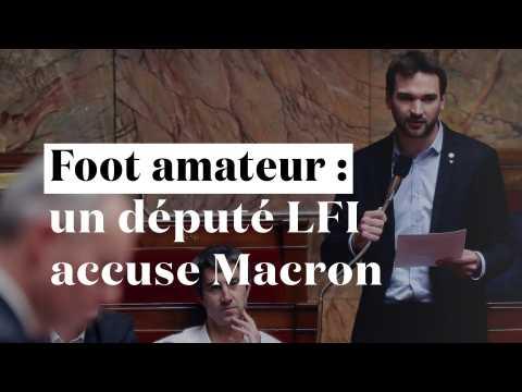 Après la victoire des Bleus, un député LFI accuse Macron de fragiliser le football amateur