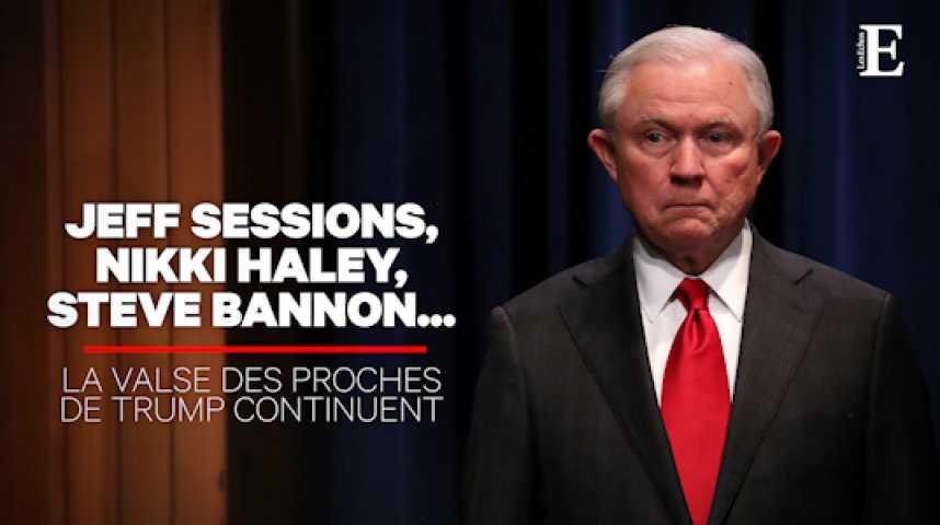Illustration pour la vidéo Jeff Sessions limogé : la valse des ministres et conseillers de Trump continue