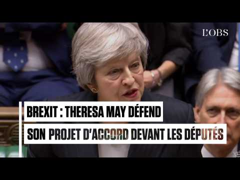 Brexit : Theresa May défend le projet d'accord et brandit la menace d'un non Brexit