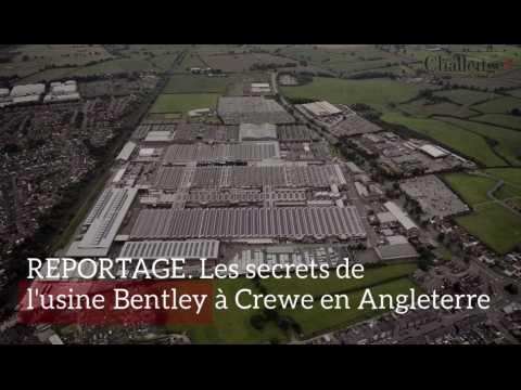 REPORTAGE. Les secrets de l'usine Bentley de Crewe en Angleterre