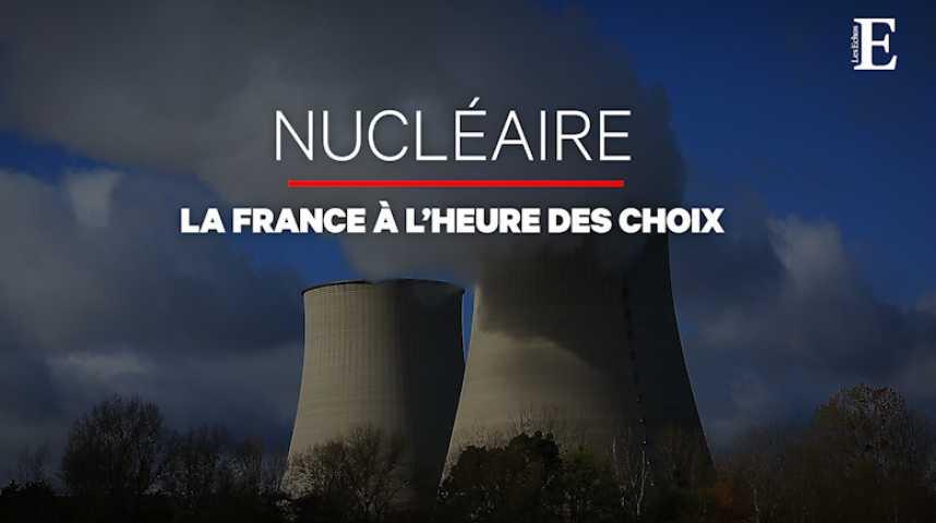 Illustration pour la vidéo Avenir du nucléaire : 3 scénarios sont sur la table
