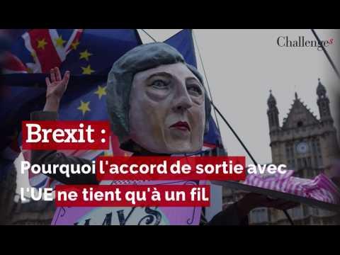 Brexit: pourquoi l'accord de sortie avec l'UE ne tient qu'à un fil