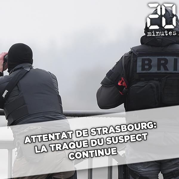 Attentat de Strasbourg: La traque du suspect continue