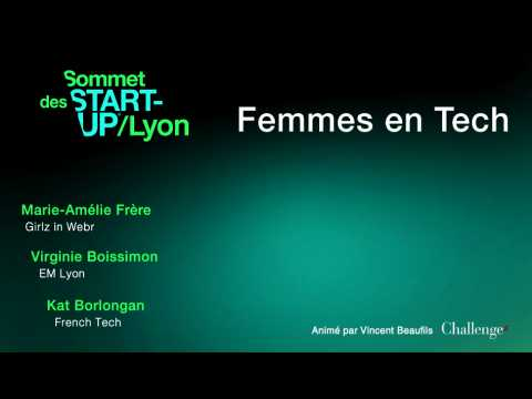 [SOMMET DES START-UP DE LYON] Femmes en Tech