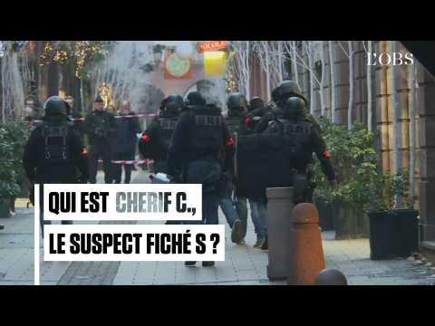 Fusillade à Strasbourg : qui est Cherif C., le suspect fiché S ?