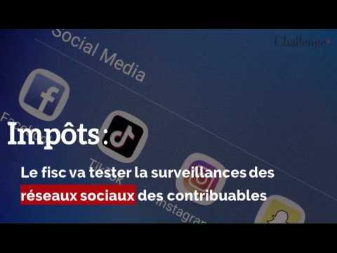 Impôt : le fisc va tester la surveillances des réseaux sociaux des contribuables