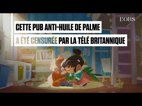 Privée de diffusion à la télévision, cette pub anti-huile de palme cartonne sur YouTube