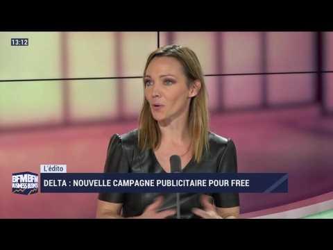 L'édito: Delta, une nouvelle campagne publicitaire pour Free - 08/12