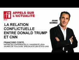 Relation conflictuelle entre Donald Trump et CNN