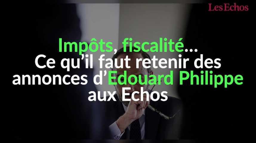 Illustration pour la vidéo Impôt, fiscalité… Ce qu'il faut retenir des annonces d'Edouard Philippe aux Echos