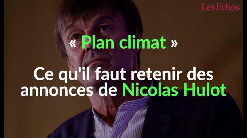 Illustration pour la vidéo « Plan climat » : ce qu'il faut retenir des annonces de Nicolas Hulot