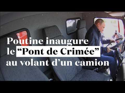 """Poutine inaugure le """"Pont de Crimée"""" au volant d'un camion"""
