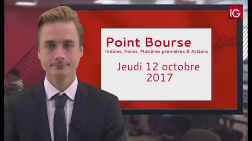Illustration pour la vidéo Point Bourse IG du 12.10.2017