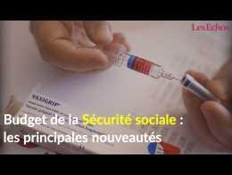 Budget de la Sécurité sociale : les principales nouveautés