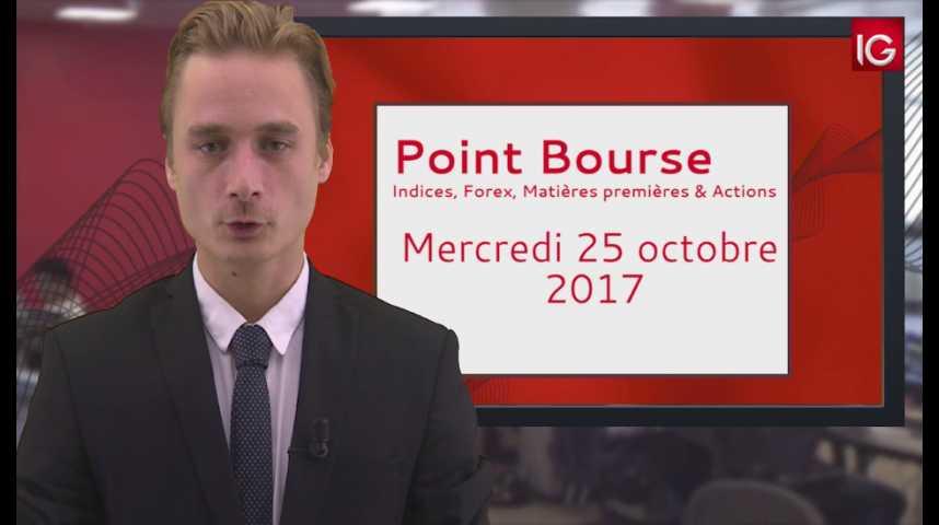 Illustration pour la vidéo Point Bourse IG du 25.10.2017