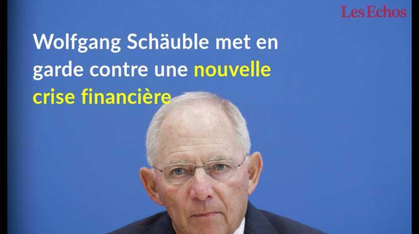 Illustration pour la vidéo Wolfgang Schäuble met en garde contre une nouvelle crise financière