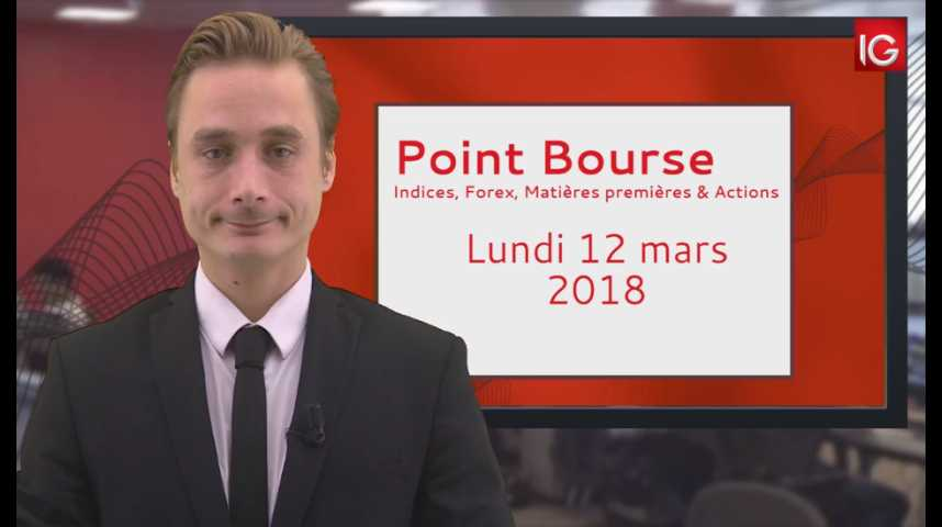 Illustration pour la vidéo Point Bourse IG du 12 03 2018