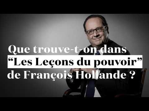 """Que trouve-t-on dans les """"Leçons du pouvoir"""" de Hollande ?"""