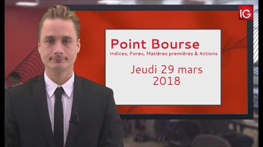 Illustration pour la vidéo Point Bourse IG du 29 03 2018