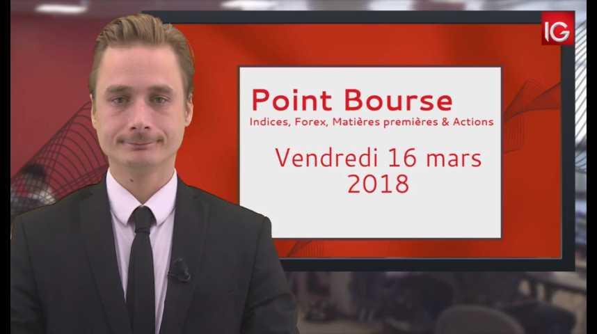 Illustration pour la vidéo Point Bourse IG du 16.03.2018