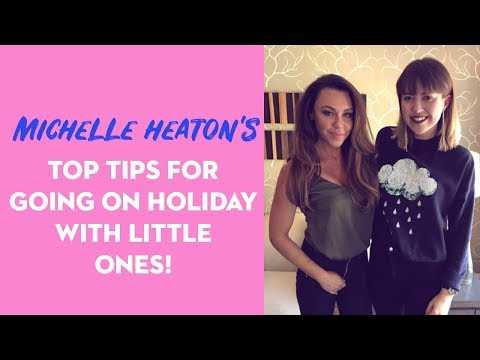 Q&A MICHELLE HEATON | TOP TIPS FOR HOLIDAYS WITH SMALL CHILDREN!