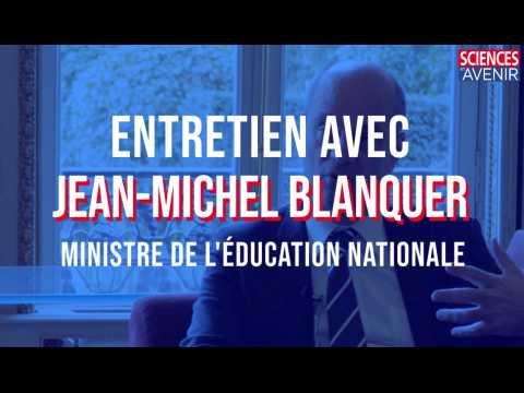"""EXCLU. Jean-Michel Blanquer : """"Ce serait fou de ne pas s'intéresser aux sciences cognitives"""""""