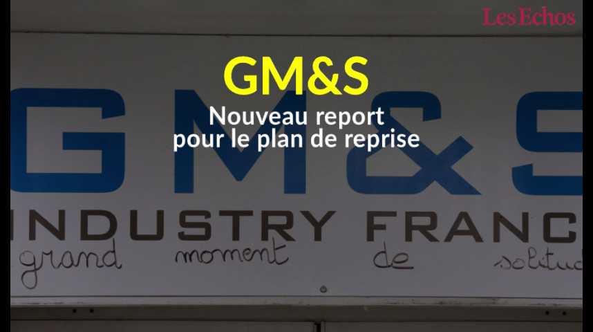 Illustration pour la vidéo GM&S : nouveau report pour le plan de reprise