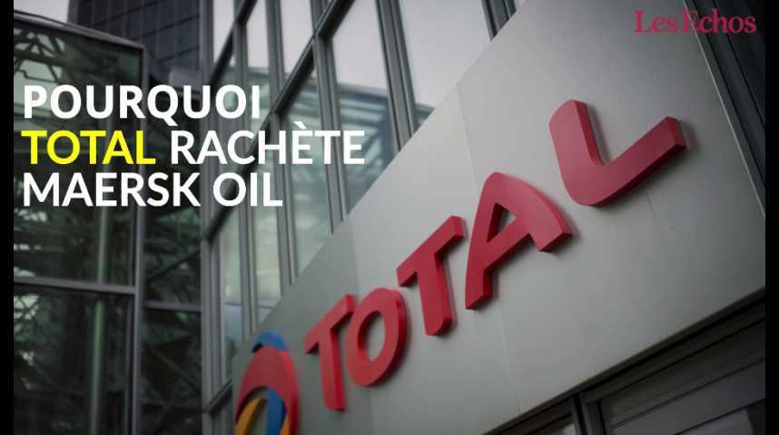 Illustration pour la vidéo Pourquoi Total rachète Maersk Oil pour 7,45 milliards de dollars