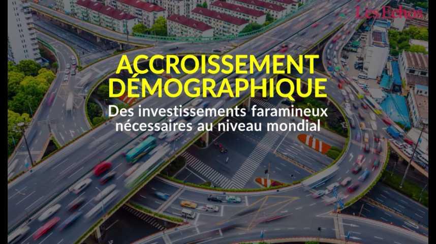 Illustration pour la vidéo Accroissement démographique : des investissements faramineux nécessaires au niveau mondial