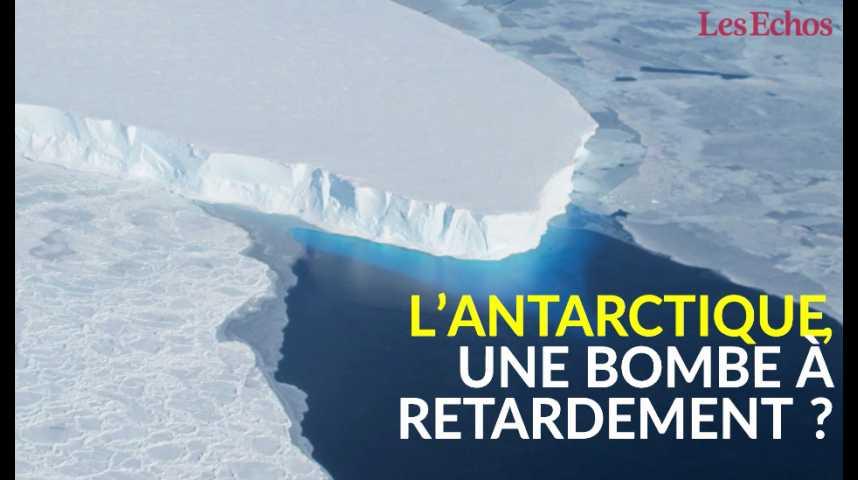 Illustration pour la vidéo L'Antarctique, une bombe à retardement ?