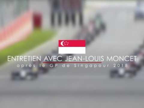 Entretien avec Jean-Louis Moncet après le Grand Prix de Singapour 2018