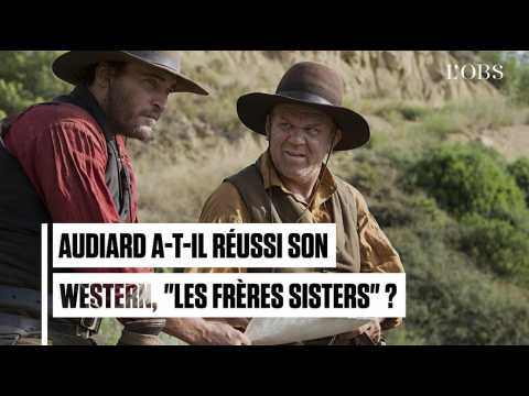 """Jacques Audiard a-t-il réussi son western, """"Les Frères Sisters"""" ?"""