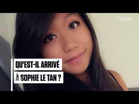 Qu'est-il arrivé à Sophie Le Tan, l'étudiante disparue ?