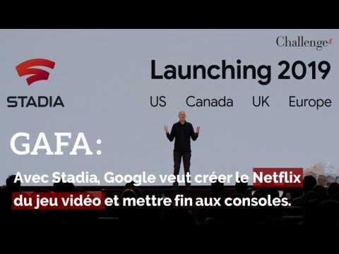 GAFA : avec Stadia, Google veut créer le Netflix du jeu vidéo et mettre fin aux consoles