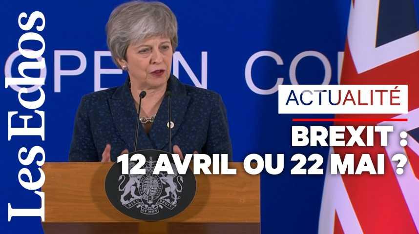 Illustration pour la vidéo 12 avril ou 22 mai ? Comprendre les nouvelles dates du Brexit