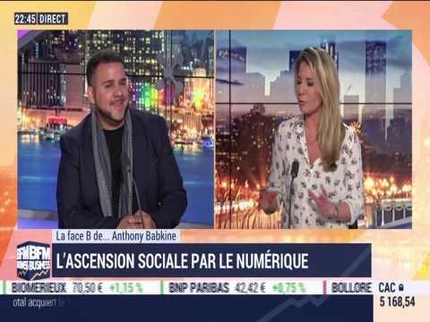 La face B de... Anthony Babkine: l'ascension sociale par le numérique